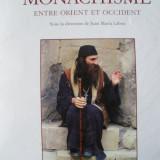 MONAHISM - LA GRANDE AVENTURE DU MONACHISME ENTRE ORIENT ET OCCIDENT - Carti Istoria bisericii