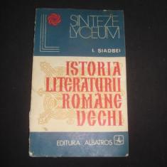 I. SIADBEI - ISTORIA LITERATURII ROMANE VECHI {1975} - Istorie