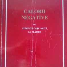 CALORII NEGATIVE SAU ALIMENTE CARE AJUTA LA SLABIRE - Isabelle Martin - Carte Alimentatie