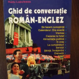 GHID DE CONVERSATIE ROMAN-ENGLEZ - ALINA-ANTOANELA STEFANIU, RADU LUPULEASA