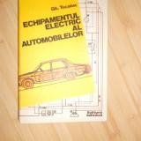 GH. TOCAIUC--ECHIPAMENTUL ELECTRIC AL AUTOMOBILELOR
