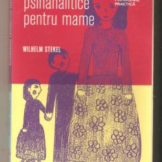 Recomandari Psihanalitice pentru Mame-Wilhelm Stekel - Carte Ghidul mamei