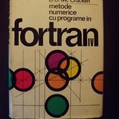 METODE NUMERICE CU PROGRAME IN FORTRAN IV - W.S. DORN, D.D.Mc CRACKEN - Carte Limbaje de programare