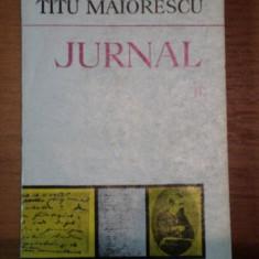 JURNAL-TITU MAIORESCU VOL II, BUCURESTI 1978 - Roman