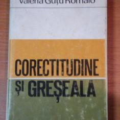 CORECTITUDINE SI GRESEALA- VALERIA GUTU ROMALO, BUC.1972 - Studiu literar