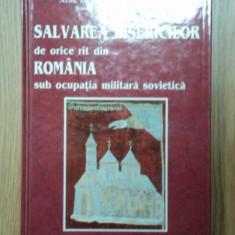 SALVAREA BISERICILOR DE ORICE RIT DIN ROMANIA SUB OCUPATIA MILITARA SOVIETICA-TUDOR R. POPESCU 1999 - Carti Crestinism