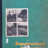 TRANSPORTURI FORESTIERE - Corlateanu Silviu - Carti Transporturi