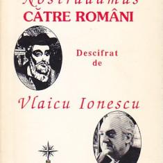 VLAICU IONESCU - MESAJUL LUI NOSTRADAMUS CATRE ROMANI (DEDICATIE MAGDALENA POPA) - Carte Hobby Paranormal