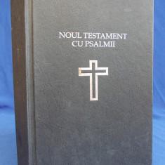 NOUL TESTAMENT CU PSALMII * TIPARITA SUB INGRIJIREA PARINTELUI TEOCTIST - 1991 - Biblia