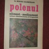 Carte tratamente naturiste - Polenul - aliment, medicament - Mircea Ialomiteanu