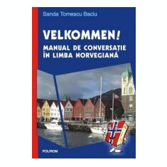 Velkommen! Manual de conversatie in limba norvegiana - Curs Limba Engleza