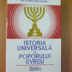 Carti Iudaism - Istoria universala a poporului evreu A. Harloianu Bucuresti 1992