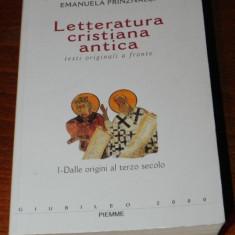 LETTERATURA CRISTIANA ANTICA TESTI ORIGINALI A FRONTE DALLE ORIGINI AL TERZO - Carti Crestinism
