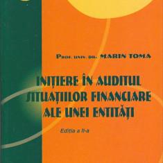 MARIN TOMA - INITIERE IN AUDITUL SITUATIILOR FINANCIARE ALE UNEI ENTITATI - Curs Economie