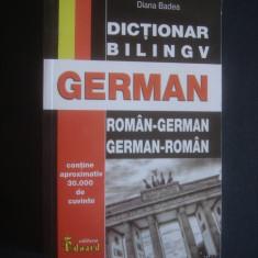 DIANA BADEA - DICTIONAR ROMAN-GERMAN GERMAN-ROMAN * BILINGV 30.000 DE CUVINTE