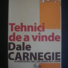 DALE CARNEGIE - TEHNICI DE A VINDE - Carte Hobby Dezvoltare personala, Curtea Veche