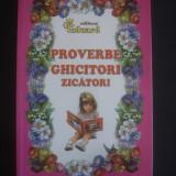 Carte de povesti - PROVERBE, GHICITORI, ZICATORI