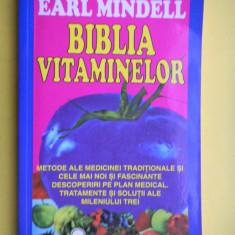 BIBLIA VITAMINELOR Earl Mindell - Carte Alimentatie