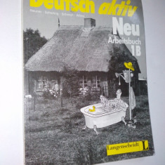 Manual Limba Germana - Deutsch Aktiv - Arbeitsbuch 1B, anii '90 - Curs Limba Germana