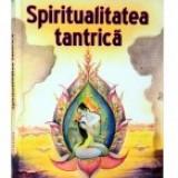 Spiritualitatea tantrica. Vol 2 - Carte Hobby Paranormal