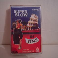 Vand caseta audio Super Slow in Italy, originala, raritate! - Muzica R&B Altele, Casete audio