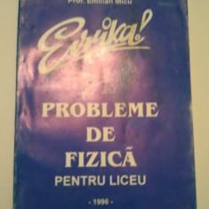 PROBLEME DE FIZICA PENTRU LICEU - EVRIKA - EMILIAN MICU ( 244 ) - Culegere Fizica