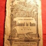 Luigi Capranica - Amorul lui Dante -cca.1914, trad.N.Tinc -BPT 560 - Carte veche