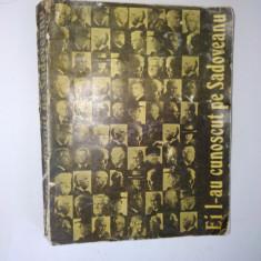 Ei l-au cunoscut pe Sadoveanu Ed. Ion Creanga 1973