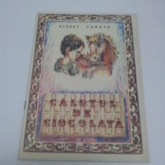 CĂLUŢUL DE CIOCOLATĂ, GEORGE ZARAFU, POEZII PENTRU COPII 1989 - Carte cu ghicitori pentru copii