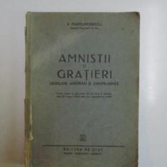 AMNISTII SI GRATIERI. LEGISLATIE, ADNOTARI SI JURISPRUDENTA de V. PANTELIMONESCU 1948