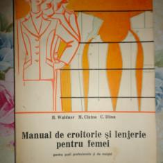 Carte design vestimentar - Manual de croitorie si lenjerie pentru femei- H.Waldner, C.Dima, M.Ciutea
