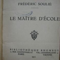 Carte Literatura Franceza - Frederic Soulie - Le maitre d'ecole + Alfred de Musset - On ne badine pas...