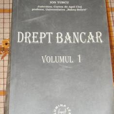 CC9 - DREPT BANCNAR - ION TURCU - VOLUMUL I - EDITATA IN 1999 - Carte Drept bancar