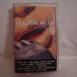 Vand caseta audio Les  Voix En Or 6,originala,raritate!