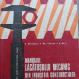 Carti Mecanica - Manualul Lacatusului Mecanic Din Industria Constructiilor De - V. Nicolescu, Gh. Tanase, I. Birla, 521447