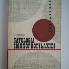 Carte Boli infectioase - PATOLOGIA IMUNOPROFILAXIEI - I. NASTOIU ( 1081 )