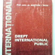 DREPT INTERNATIONAL PUBLIC - MARTIAN I. NICIU ( 1389 ) - Carte Drept international