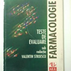 FARMACOLOGIE - TESTE DE EVALUARE - VALENTIN STROESCU ( 1363 ) - Carte Farmacologie