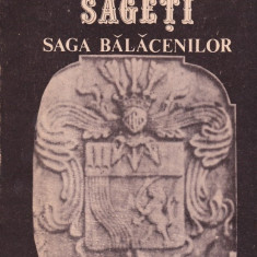 Carte Monografie - Constantin Balaceanu-Stolnici - Cele trei sageti.Destine la confluenta cu istoria:Saga Balacenilor - 30981