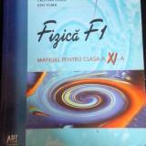 Fizica F1 clasa a Xi - a - Rodica Ionescu-Andrei - Manual Clasa a XI-a, Clasa 11