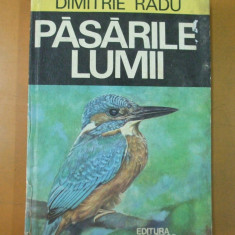 Carte Zoologie - Pasarile lumii D. Radu Bucuresti 1977 40 planse color cu 786 tipuri de pasari