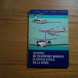 AVIONUL DE TRANSPORT MODERN SI INSTALATIILE DE LA BORD - V. Graviliu - 1983 - Carti Transporturi