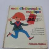 MON DICTIONNAIRE MAGIQUE / FERNAND NATHAN/ 1972