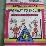 Manual Clasa a V-a, Limbi straine - PATHWAY TO ENGLISH - MANUAL DE LIMBA ENGLEZA PT CLS A V A