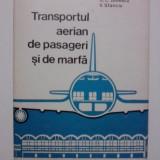 Carti Transporturi - Transportul aerian de pasageri si de marfa / colectiv de autori / R6P1F