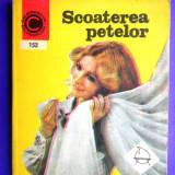 Carte hobby - SCOATEREA PETELOR Paulina Rozalimo