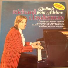 RICHARD CLAYDERMAN - BALLADE POUR ADELINE (1977/ CBS REC/ RFG) - VINIL/VINYL - Muzica Clasica decca classics