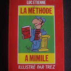A. BOUDARD LUC ETIENNE - LA METHODE A MIMILE ILUSTRE PAR TREZ - Curs Limba Franceza
