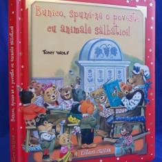 Carte de povesti - TONY WOLF - BUNICO, SPUNE-NE O POVESTE CU ANIMALE SALBATICE - DEVA - 2007