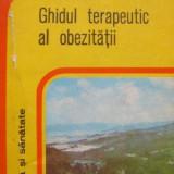 Carte Medicina - Ghidul terapeutic al obezitatii - Iulian Mincu